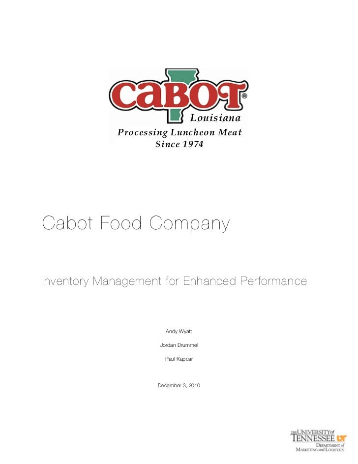 Louisiana            Processing Luncheon Meat                    Since 1974Cabot Food CompanyInventory Management for Enha...