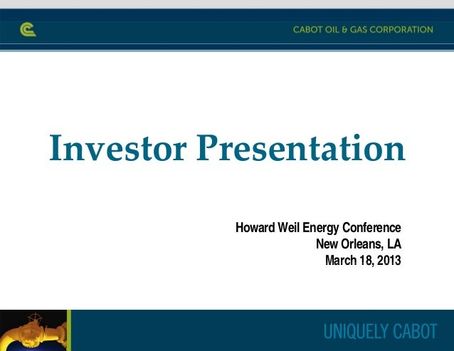 Cabot Oil & Gas Investor Presentation - March 18, 2013