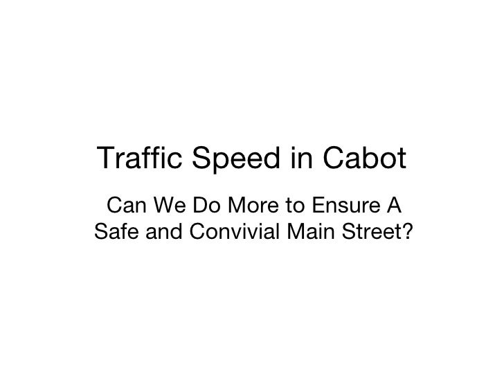 Traffic Speed in Cabot Can We Do More to Ensure A Safe and Convivial Main Street?