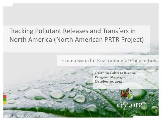 Orlando Cabrera: Tracking Pollutant Releases and Transfers in North America