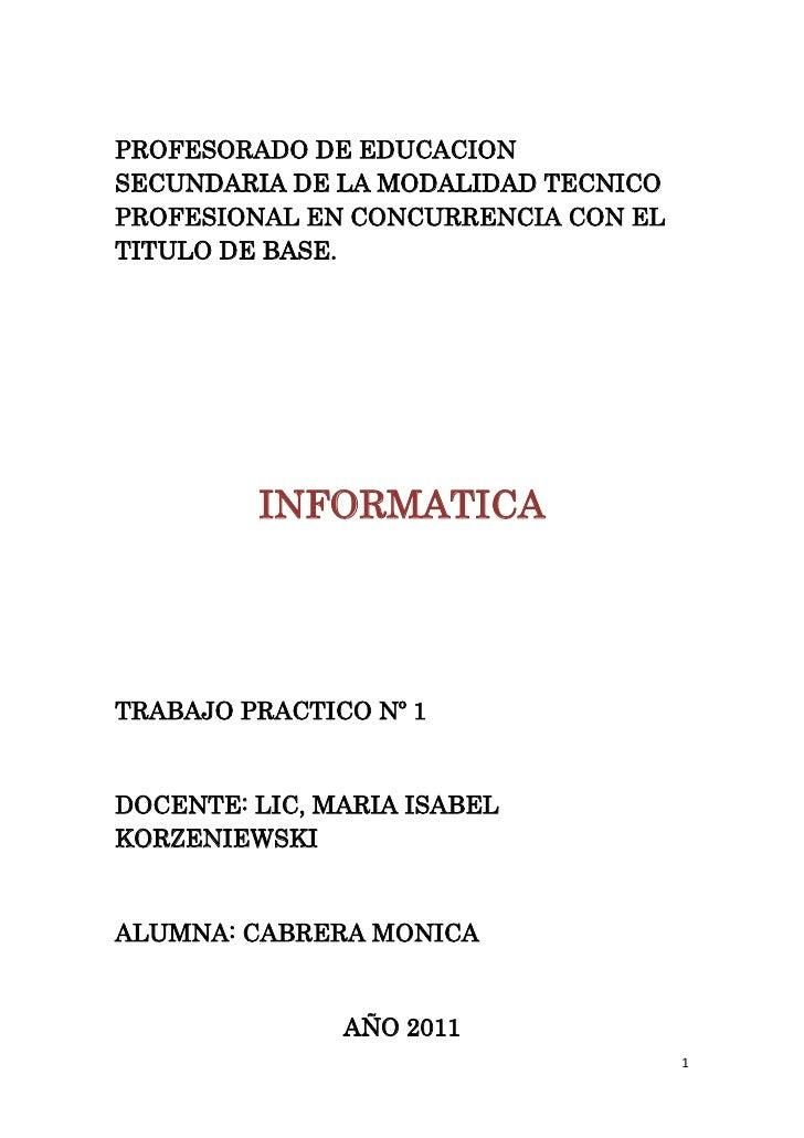 PROFESORADO DE EDUCACION SECUNDARIA DE LA MODALIDAD TECNICO PROFESIONAL EN CONCURRENCIA CON EL TITULO DE BASE.<br />INFORM...