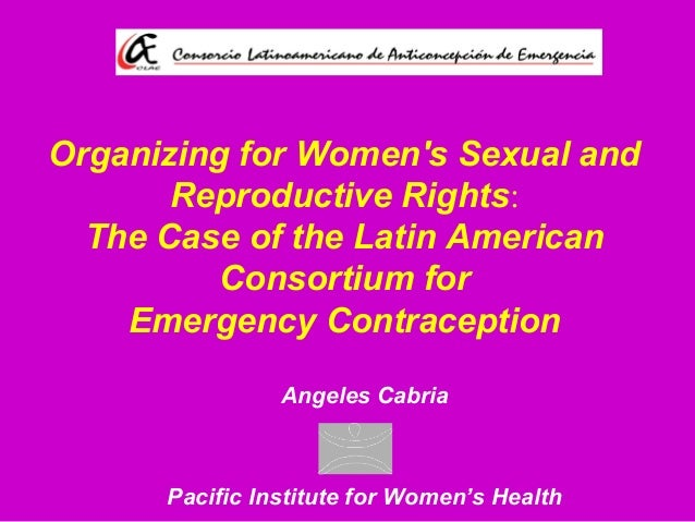 Organizing for Women's Sexual and Reproductive Rights: The Case of the Latin American Consortium for Emergency Contracepti...