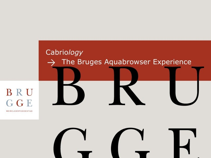 Cabriology The Bruges Aquabrowser Experience