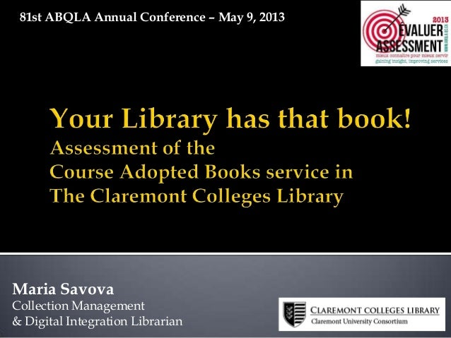 Maria SavovaCollection Management& Digital Integration Librarian81st ABQLA Annual Conference – May 9, 2013