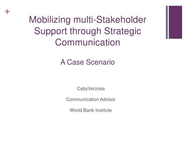 Mobilizing multi-Stakeholder Support through Strategic Communication - A Case Scenario