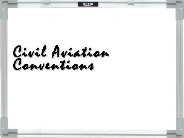 Civil Aviation Conventions