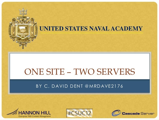 One Site, Two Servers: A Cascade Server CMS Solution, by David Dent