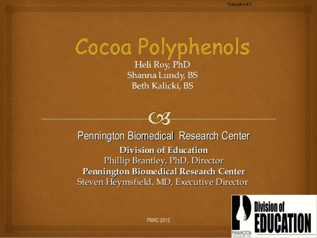 Publication # 2Pennington Biomedical Research Center          Division of Education      Phillip Brantley, PhD, Director P...