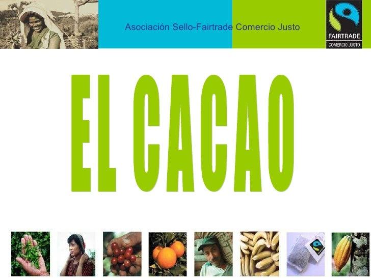 EL CACAO Asociación Sello-Fairtrade Comercio Justo
