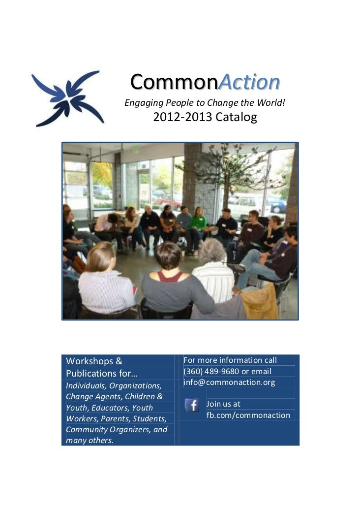 CommonAction               Engaging People to Change the World!                       2012-2013 CatalogWorkshops &        ...