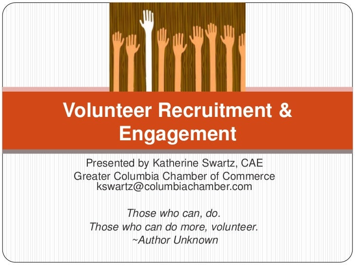 Effective Volunteer Recruitment & Engagement, presented to Carolinas Association of Chamber of Commerce Executives