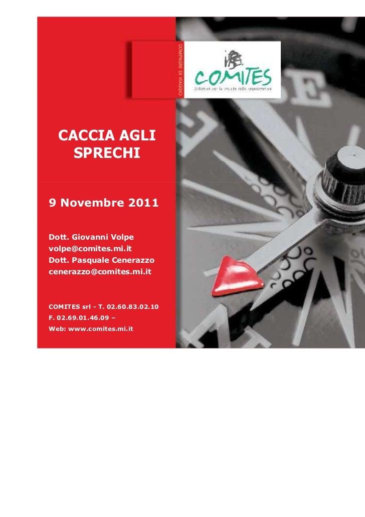 CACCIA AGLI    SPRECHI9 Novembre 2011Dott. Giovanni Volpevolpe@comites.mi.itDott. Pasquale Cenerazzocenerazzo@comites.mi.i...
