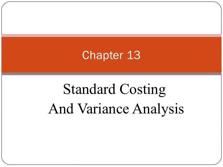 Standard Costing  And Variance Analysis Chapter 13
