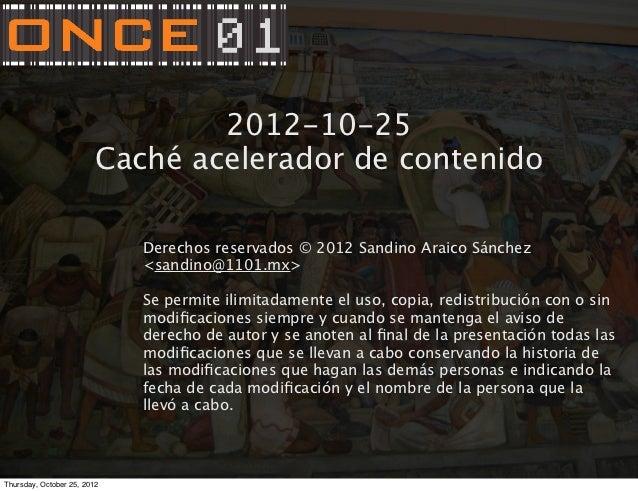 2012-10-25                         Caché acelerador de contenido                             Derechos reservados © 2012 Sa...