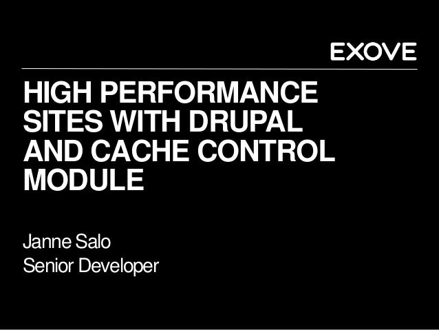 High Performance Sites with Drupal and Cache Control Module