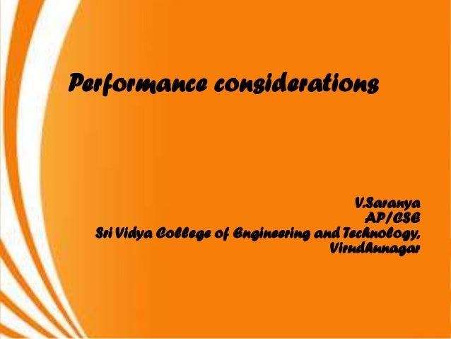 Performance considerations                                         V.Saranya                                           AP/...
