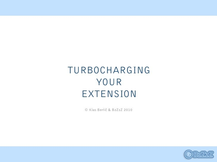 Turbocharging your extension // Joomla //