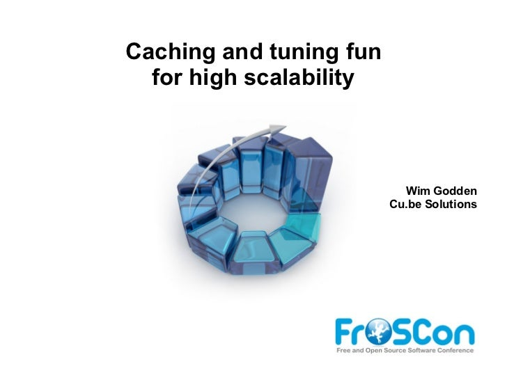 Caching and tuning fun for high scalability @ FrOSCon 2011