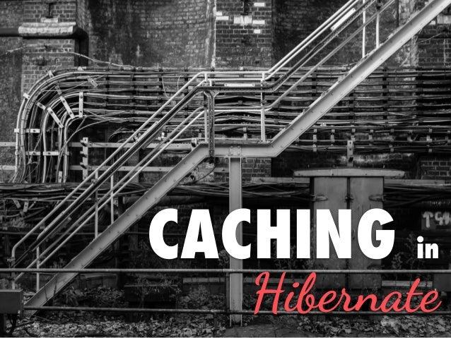 CACHING in Hibernate