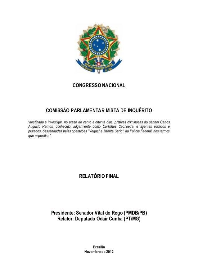 """CONGRESSO NACIONAL           COMISSÃO PARLAMENTAR MISTA DE INQUÉRITO""""destinada a investigar, no prazo de cento e oitenta d..."""