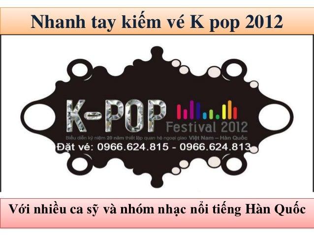 Cac nhom nhac kpop festival 2012 - Mua ve 0966624815 - 0966624813