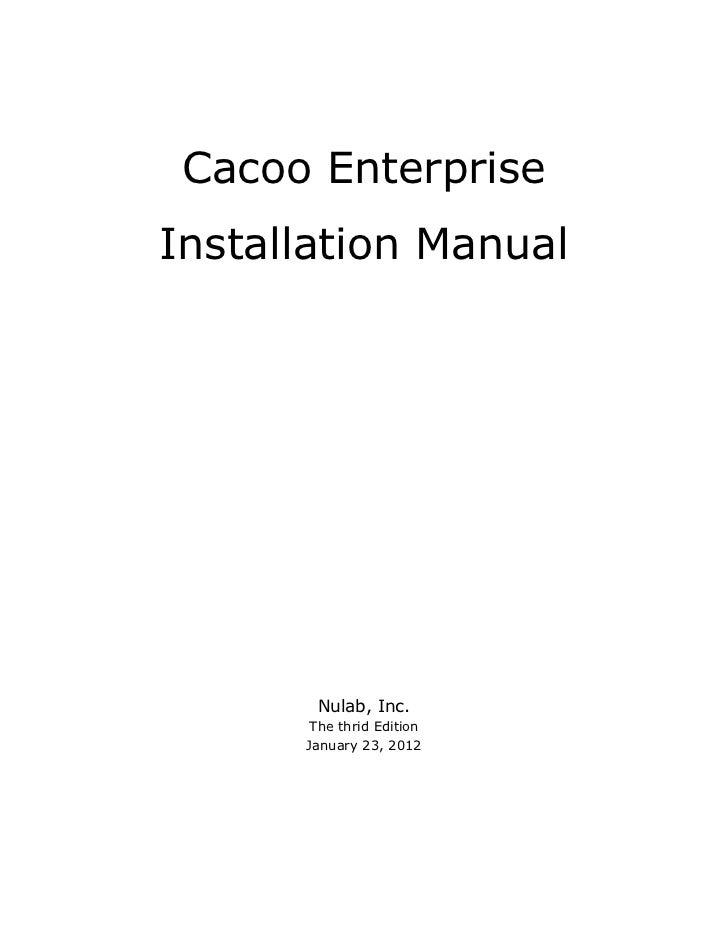 Cacoo EnterpriseInstallation Manual       Nulab, Inc.       The thrid Edition      January 23, 2012