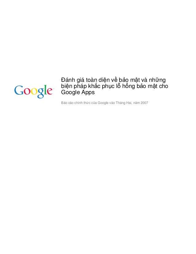 ánh giá toàn di n v b o m t và nh ng bi n pháp kh c ph c l h ng b o m t cho Google Apps Báo cáo chính th c c a Google vào ...