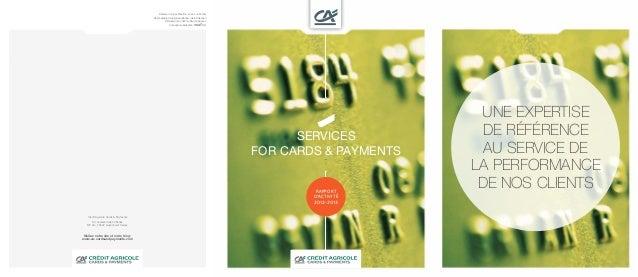 Services for cards & payments Rapport d'activité 2012-2013 Une expertise de référence au service de la performance de nos ...