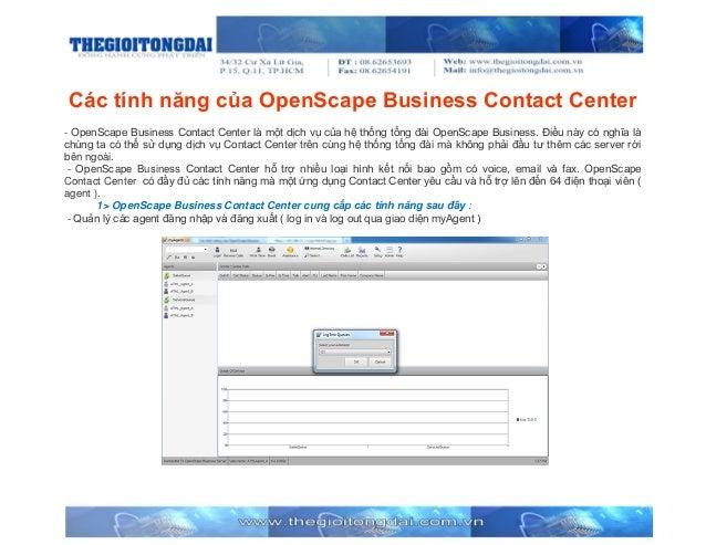 Các tính năng của OpenScape Business Contact Center - OpenScape Business Contact Center là một dịch vụ của hệ thống tổng đ...