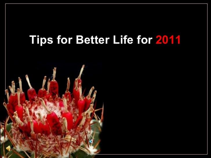 Tips for Better Life for  2011