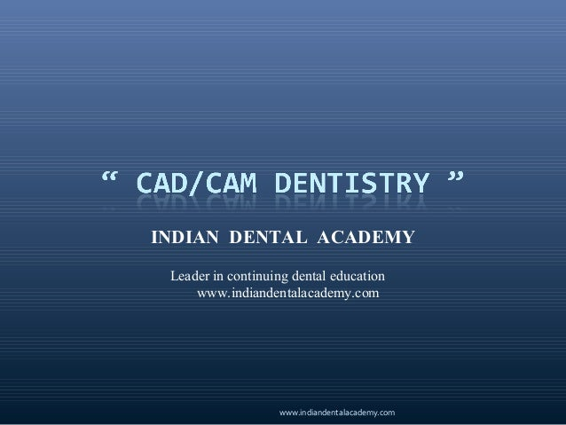 Cad cam/ certificate programs in dentistry