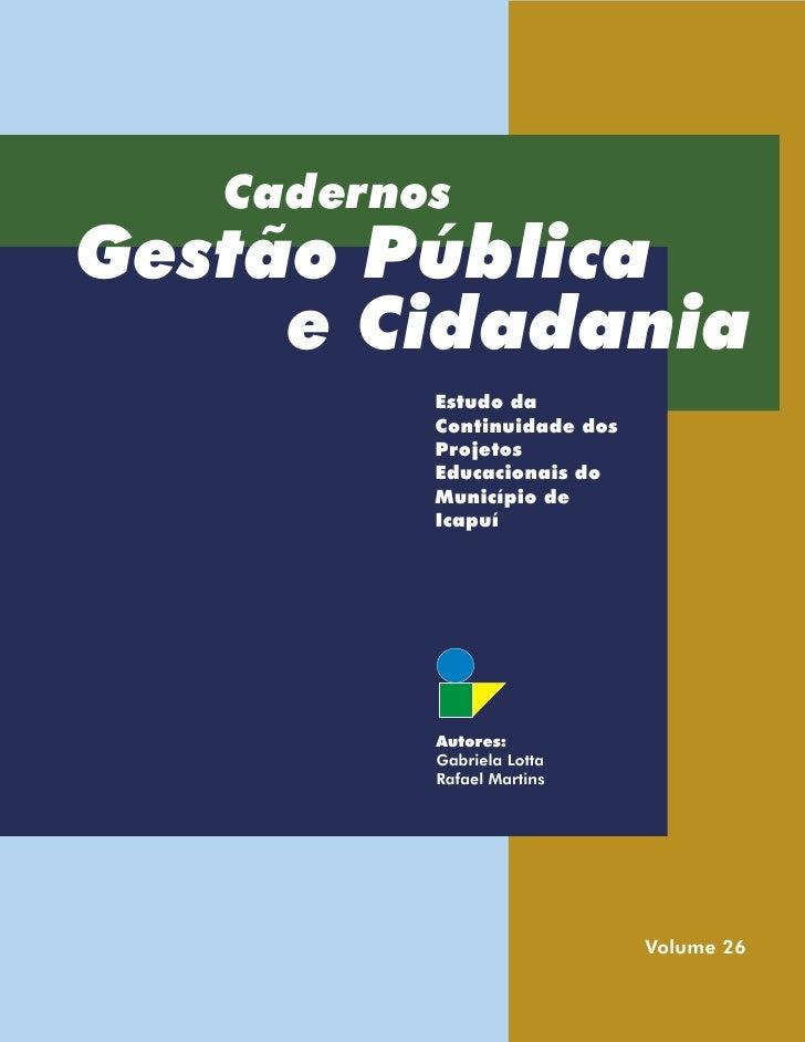 Cadernos Gestão Pública      e Cidadania           Estudo da           Continuidade dos           Projetos           Educa...