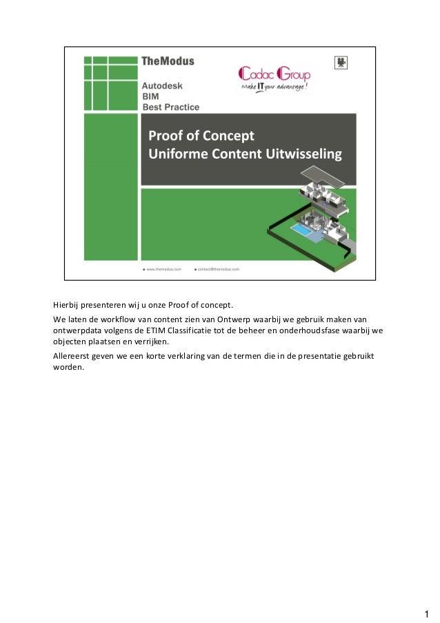 Hierbij presenteren wij u onze Proof of concept.We laten de workflow van content zien van Ontwerp waarbij we gebruik maken...
