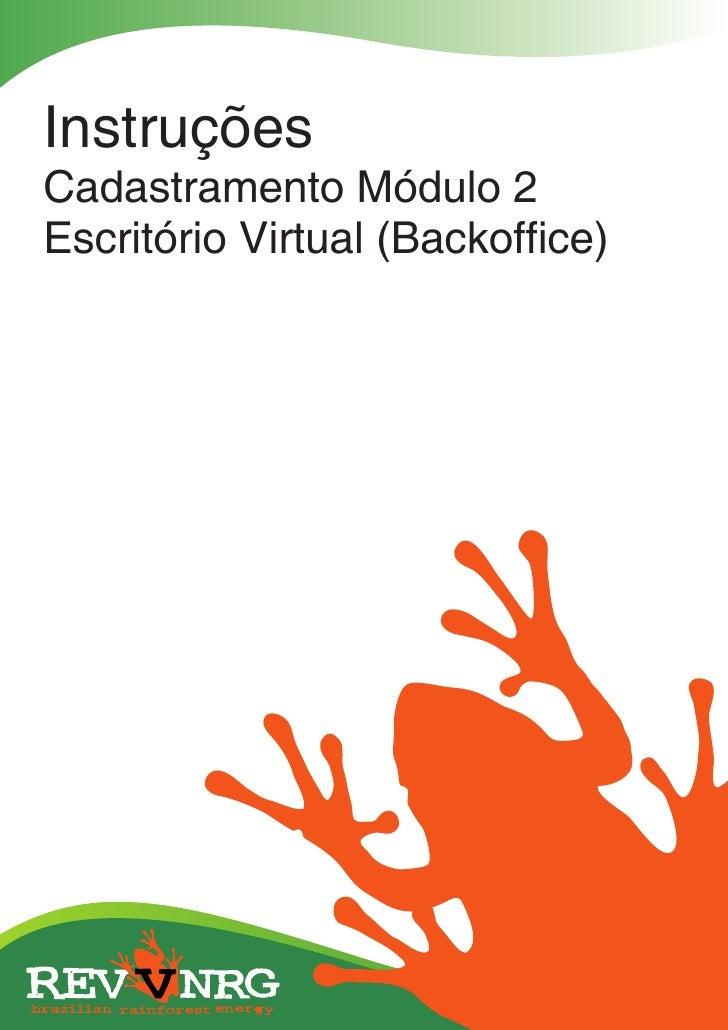 InstruçõesCadastramento Módulo 2Escritório Virtual (Backoffice)