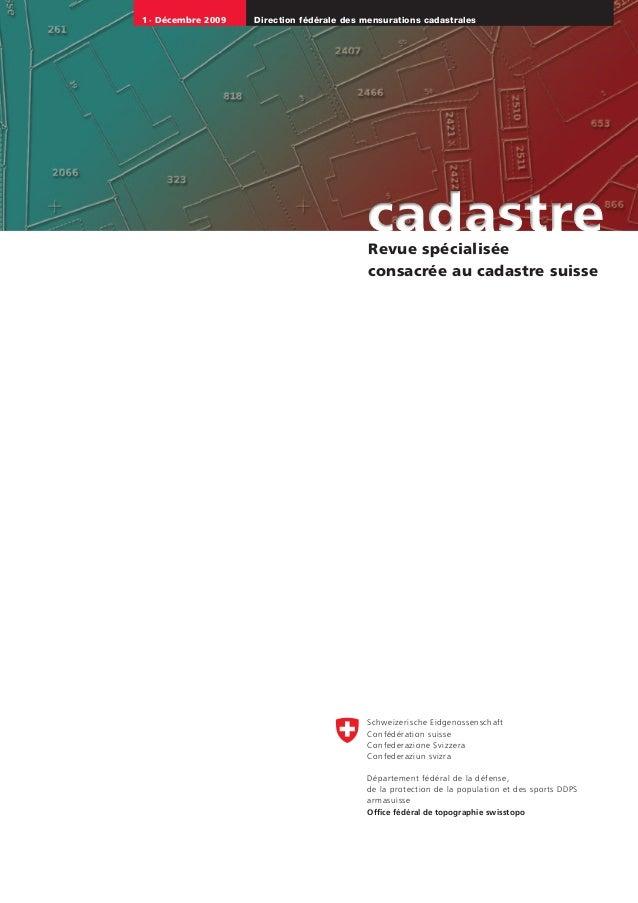 1· Décembre 2009 Direction fédérale des mensurations cadastrales Revue spécialisée  consacrée au cadastre suisse cadast...
