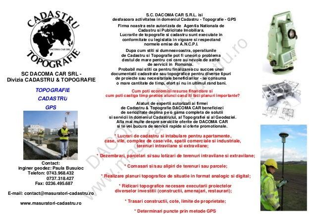 D AC O M A C AR SR L w w w .m asuratori-cadastru.ro SC DACOMA CAR SRL - Divizia CADASTRU & TOPOGRAFIE TOPOGRAFIE CADASTRU ...