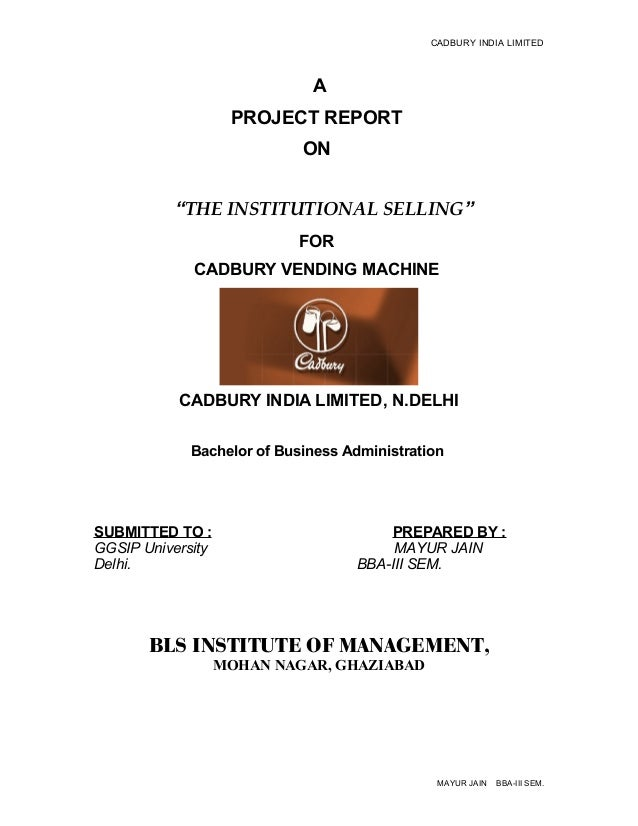 CADBURY INDIA LIMITED                             A                    PROJECT REPORT                            ON       ...