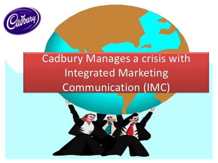Cadbury manages a crisis with integrated marketing communication