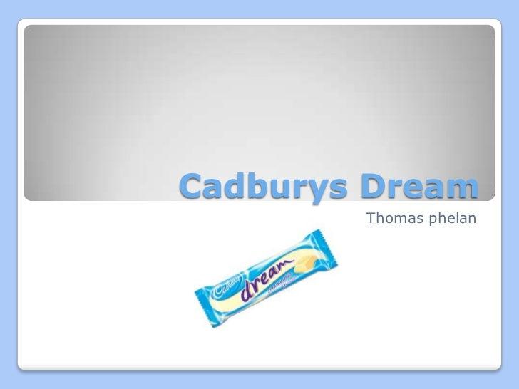 Cadburys Dream        Thomas phelan