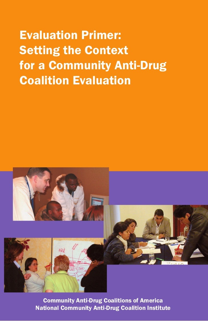 Evaluation Primer:Setting the Contextfor a Community Anti-DrugCoalition Evaluation    Community Anti-Drug Coalitions of Am...