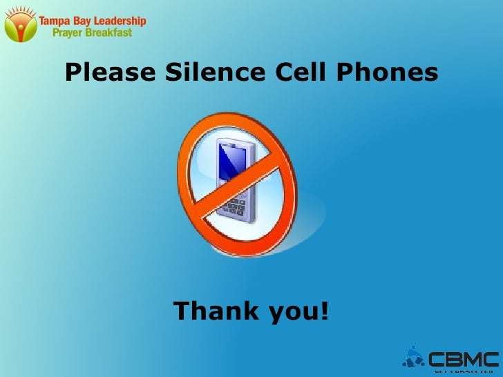 Please Silence Cell Phones       Thank you!