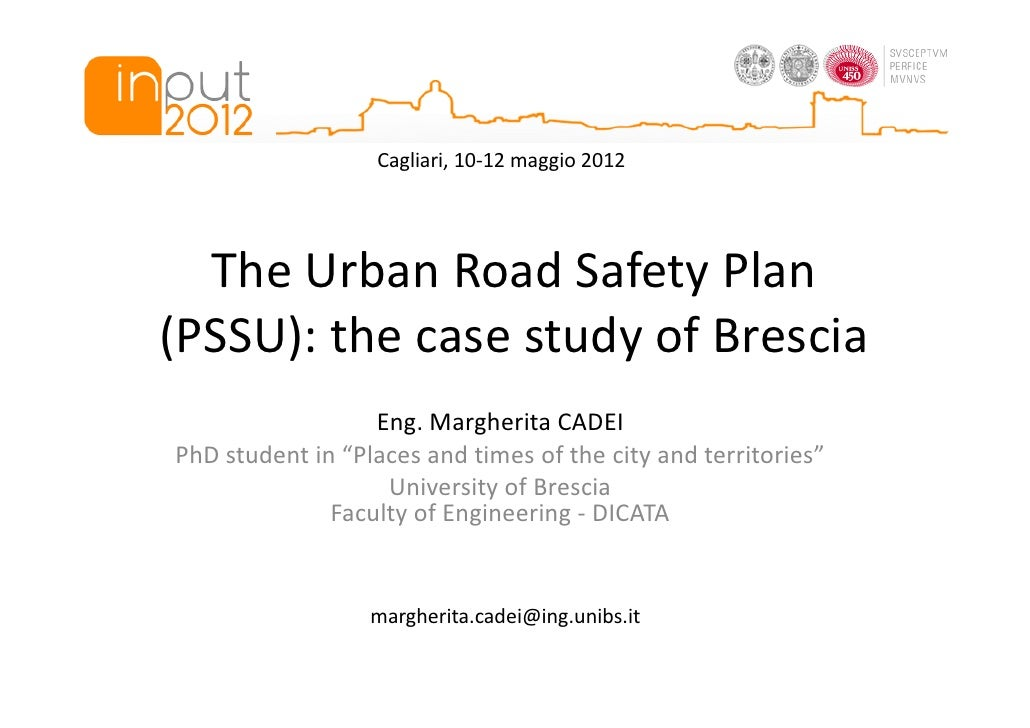 Cagliari, 10-12 maggio 2012  The Urban Road Safety Plan(PSSU): the case study of Brescia                  Eng. Margherita ...