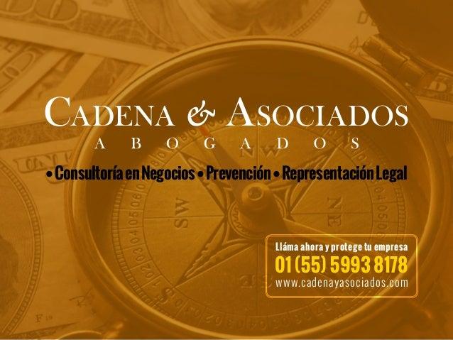 •ConsultoríaenNegocios•Prevención•RepresentaciónLegal Lláma ahora y protege tu empresa 01 (55) 5993 8178 www.cadenayasocia...