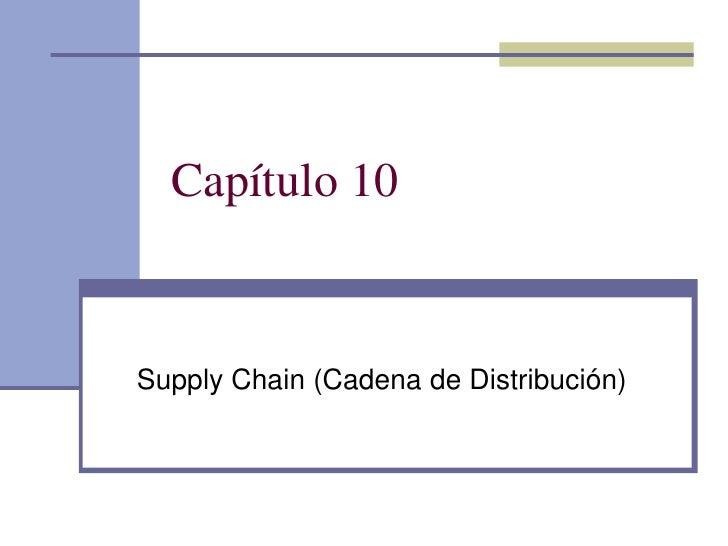 Capítulo 10Supply Chain (Cadena de Distribución)