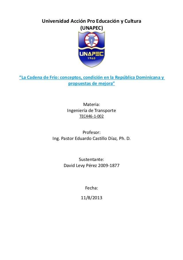 """Universidad Acción Pro Educación y Cultura (UNAPEC) """"La Cadena de Frío: conceptos, condición en la República Dominicana y ..."""