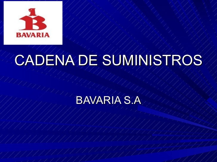 CADENA DE SUMINISTROS      BAVARIA S.A