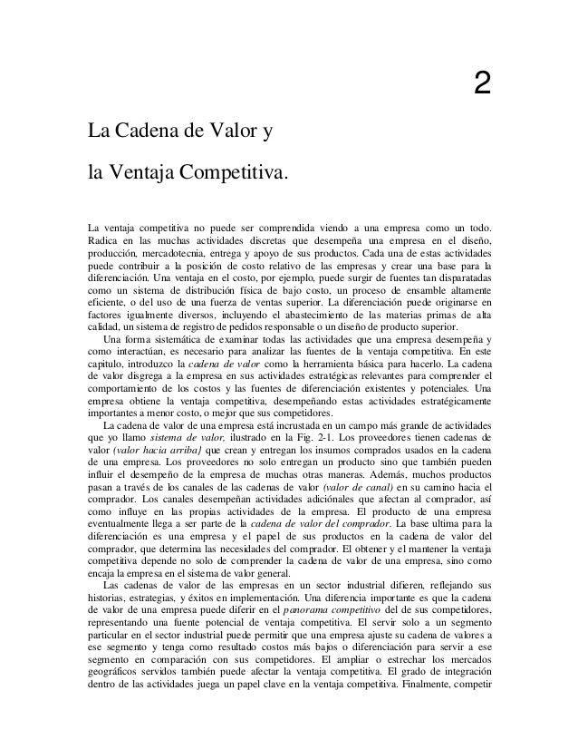 2La Cadena de Valor yla Ventaja Competitiva.La ventaja competitiva no puede ser comprendida viendo a una empresa como un t...
