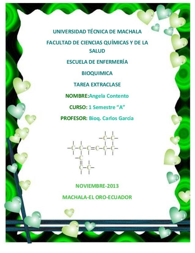 UNIVERSIDAD TÉCNICA DE MACHALA FACULTAD DE CIENCIAS QUÍMICAS Y DE LA SALUD ESCUELA DE ENFERMERÍA BIOQUIMICA TAREA EXTRACLA...
