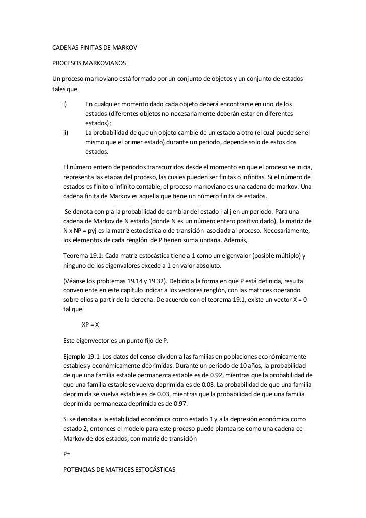 CADENAS FINITAS DE MARKOV<br />PROCESOS MARKOVIANOS<br />Un proceso markoviano está formado por un conjunto de objetos y u...