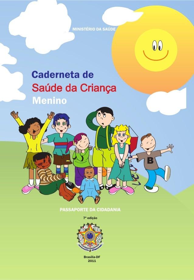 Caderneta de  Caderneta de  Saúde da Criança  Saúde da Criança  sumário Parabéns! Acaba de nascer um cidadão brasileiro. ....